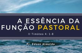 AEssenciaDaFuncaoPastoral